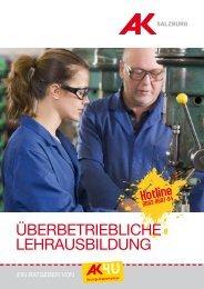 AK4U_Ueberbetriebliche_Lehrausbildung.pdf - AK - Salzburg