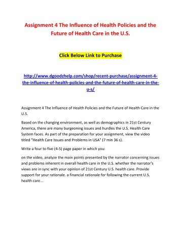 Assignment 4 The Influence of Health Policies and the Future of Health Care in the U