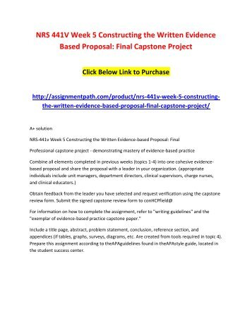 NRS 441V Week 5 Constructing the Written Evidence Based Proposal - Final Capstone Project