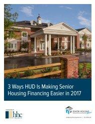 3 Ways HUD Is Making Senior Housing Financing Easier in 2017