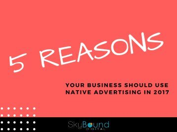 5 Reasons Your Business Should Use Native Advertising In 2017