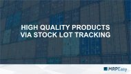 Hiqh Quality Product via Stock Lot Tracking