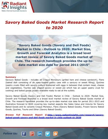 Savory Baked Goods Market Report; Overview and Forecast to 2021 by Radiant Insights,Inc