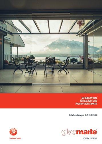GM TOPROLL, Schiebesysteme für Balkonverglasung - Detailzeichnungen