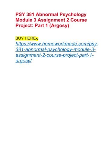 PSY 381 Abnormal Psychology Module 3 Assignment 2 Course Project- Part 1 (Argosy)