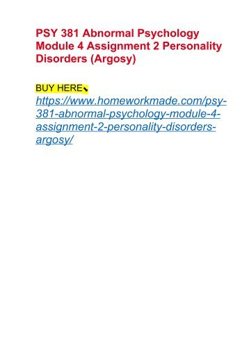 PSY 381 Abnormal Psychology Module 4 Assignment 2 Personality Disorders (Argosy)