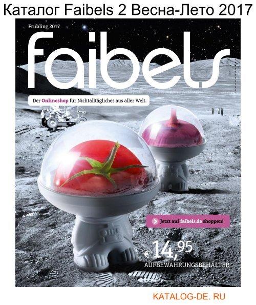 Каталог faibels 2 Весна-Лето 2017.Заказывай на www.katalog-de.ru или по тел. +74955404248.