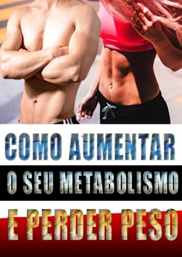 0-Como Aumentar o seu metabolismo e perder peso