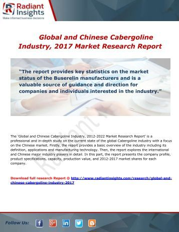 Global and Chinese Cabergoline Market Growth, trends and Analysis Report to 2017