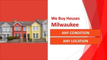 We Buy Houses Milwaukee – Any Condition, Any Location, Any Situation