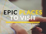 Epic Places to Visit