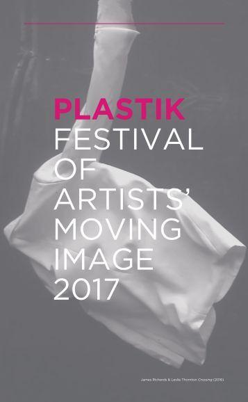 PLASTIK FESTIVAL OF ARTISTS' MOVING IMAGE 2017