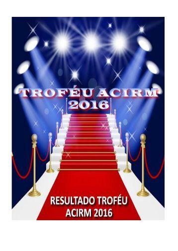 RELATORIO VENCEDORES TROFÉU ACIRM 2016