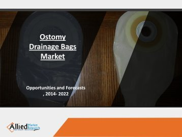 Ostomy Drainage Bags Market Analysis & Forecast By 2022