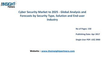 Cyber Security Industry - Global Industry Analysis, Size, Share, Growth, Trends and Forecast 2025
