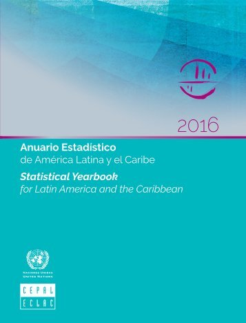 Anuario Estadístico de América Latina y el Caribe 2016 = Statistical Yearbook for Latin America and the Caribbean 2016