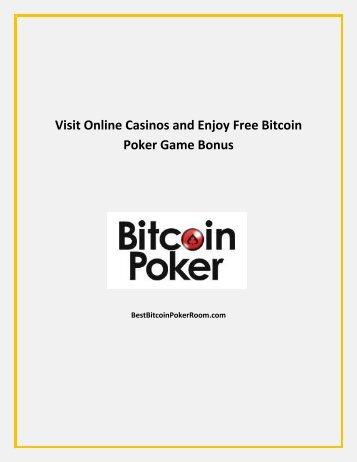 Visit Online Casinos and Enjoy Free Bitcoin Poker Game Bonus