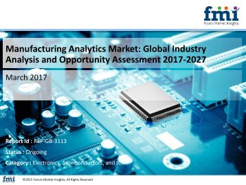 Manufacturing Analytics Market Revenue, Opportunity, Segment and Key Trends 2017-2027