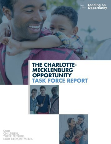 THE CHARLOTTE- MECKLENBURG OPPORTUNITY TASK FORCE REPORT