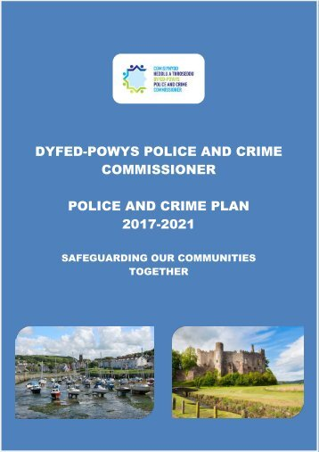 DYFED-POWYS POLICE AND CRIME COMMISSIONER POLICE AND CRIME PLAN 2017-2021