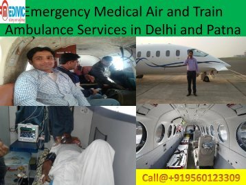 Emergency Medical Air and Train Ambulance Services in Delhi and Patna