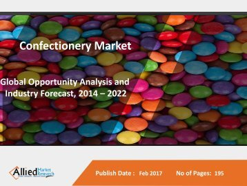 Confectionery Market is Expected to Reach $232,085 Million, Globally, by 2022