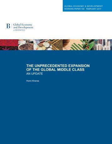 THE UNPRECEDENTED EXPANSION OF THE GLOBAL MIDDLE CLASS