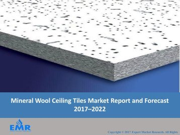 Ceiling Tiles Market Report, Share, Size, Trends & Forecast 2017 - 2022