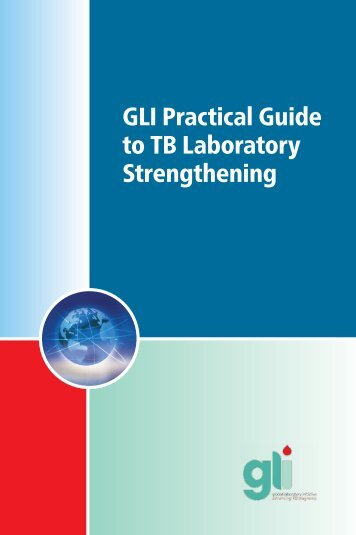 GLI Practical Guide to TB Laboratory Strengthening