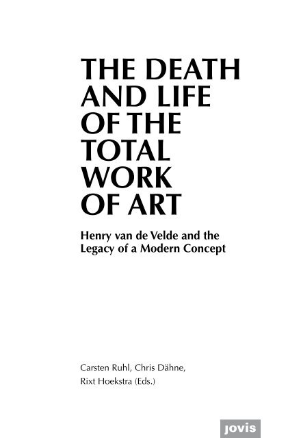 The Death and Life of the Total Work of Art – Henry van de Velde and the Legacy of a Modern Concept