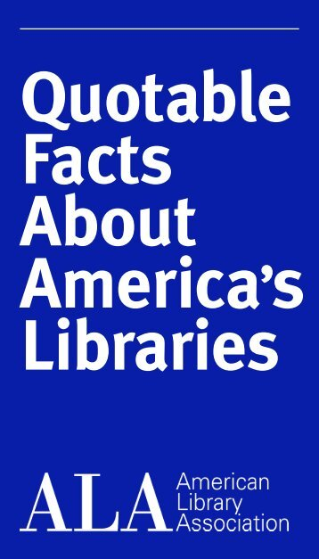 Quotable Facts About America's Libraries