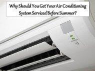 Why Should You Get Your Air Conditioning System Serviced Before Summer