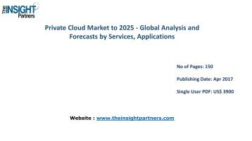 Private Cloud Industry Growth, Trends, Industry Analysis and Forecast to 2025 |The Insight Partners