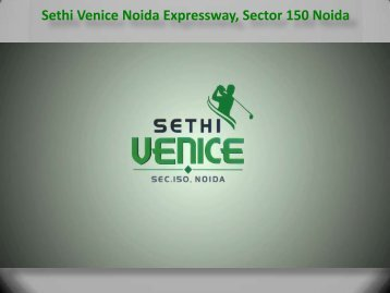 Luxurious Sethi Venice flats creating lifestyle