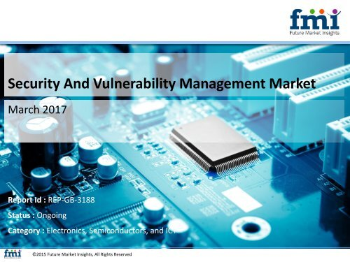 Security And Vulnerability Management Market with Current Trends Analysis, 2017-2027