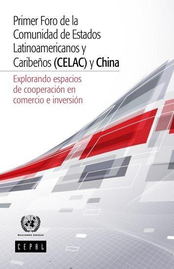 Primer Foro de la Comunidad de Estados Latinoamericanos y Caribeños (CELAC) y China: explorando espacios de cooperación en comercio e inversión