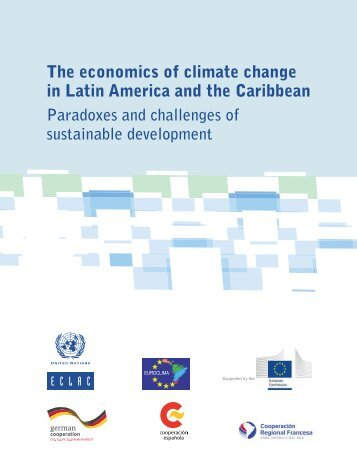 The economics of climate change in Latin America and the Caribbean: Paradoxes and challenges of sustainable development