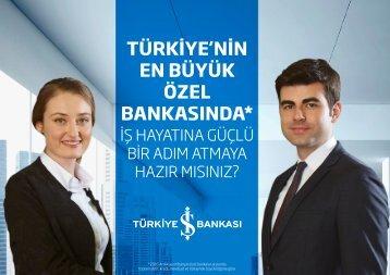 TÜRKİYE'NİN EN BÜYÜK ÖZEL BANKASINDA*