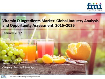 Vitamin D Ingredients Market Revenue, Opportunity, Segment and Key Trends 2017-2027