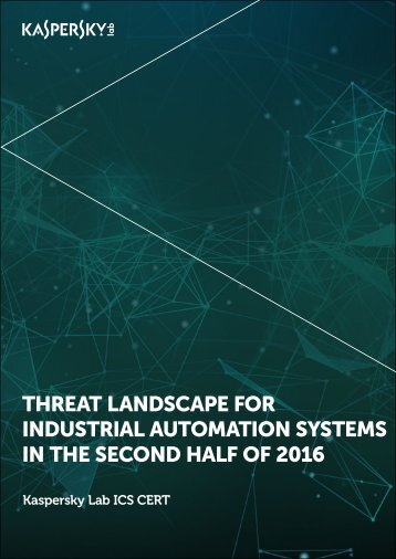 THREAT LANDSCAPE FOR INDUSTRIAL AUTOMATION SYSTEMS IN THE SECOND HALF OF 2016
