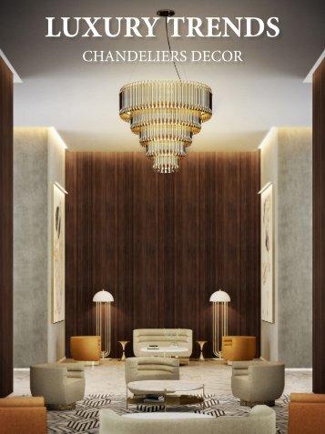 Luxury trends chandeliers decor