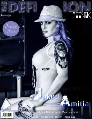 The Definition of Ink Premiere Issue 2 March 2017