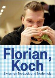 Florian Koch, Zwischen No-Look und Nudelholz