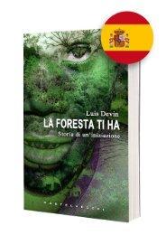 La foresta ti ha - Una historia verdadera desde el corazón de África, un viaje al mundo de los pigmeos