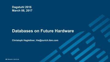 Databases on Future Hardware