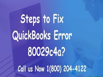 1(800) 204-4122 How to Fix QuickBooks Error 80029c4a?