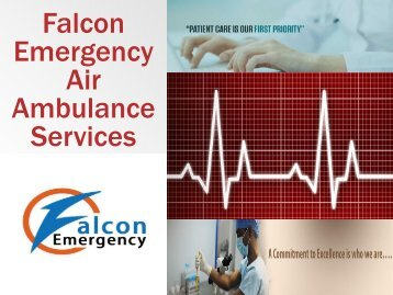 Superb Air Ambulance Services in Bangalore and Dibrugarh by Falcon Emergency
