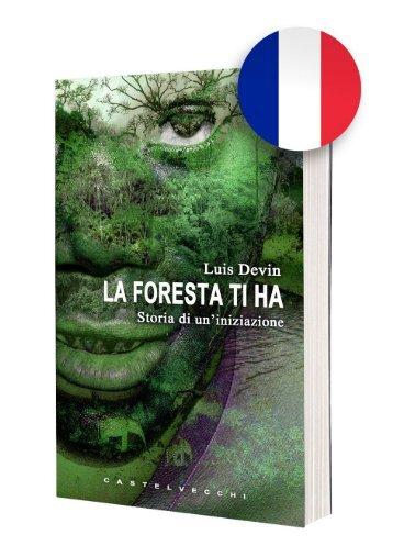 La foresta ti ha - Une histoire vraie du coeur de l'Afrique, un voyage dans le monde des Pygmées