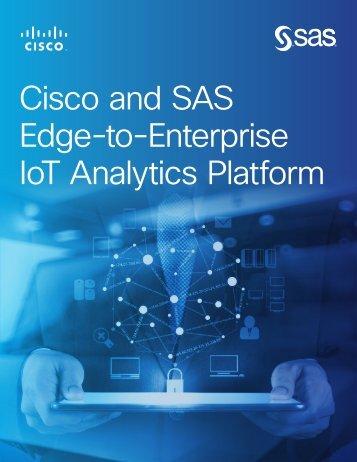 Cisco and SAS Edge-to-Enterprise IoT Analytics Platform