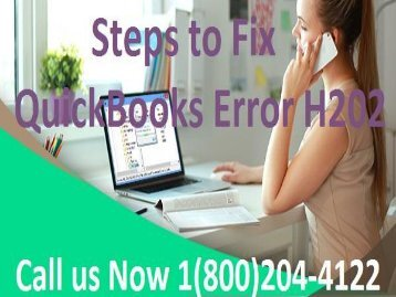 1(800) 204-4122 How to Resolve QuickBooks Error H202?